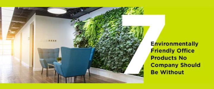 7 Environmentally Friendly Office Products to Help Your Office Go Green
